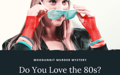 80s Murder Mystery Dinner – April and May